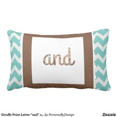 "Giraffe Print Letter ""and"" on Mint/White Chevron Throw Pillows"
