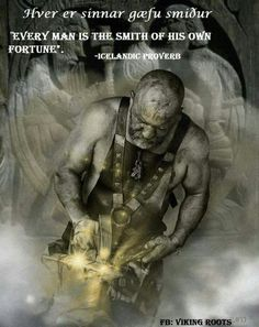 In Norse mythology, Wayland the Smith is a legendary master blacksmith, described by Jessie . Wayland (Völund) made the magic sword Gram (also named Balmung and Nothung) Norse Pagan, Old Norse, Norse Mythology, Quotable Quotes, Wisdom Quotes, Life Quotes, Viking Facts, Great Quotes, Inspirational Quotes