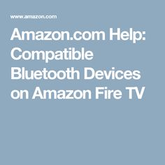 Amazon.com Help: Compatible Bluetooth Devices on Amazon Fire TV
