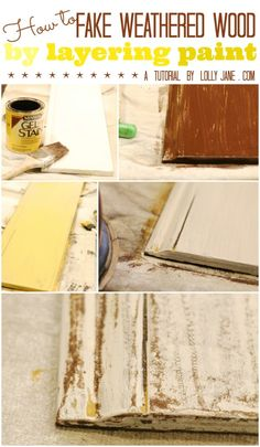 DIY:  How To Weather Wood By Layering Paint - easy way to get that vintage, chippy look!  Great painting tips, also.
