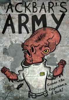 Admiral Ackbar Star Wars Grafitti. Join the Rebellion Now!