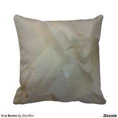 It is Butter Throw Pillows