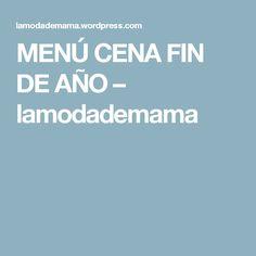 MENÚ CENA FIN DE AÑO – lamodademama