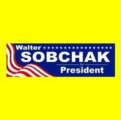 "Funny ""WALTER SOBCHAK FOR PRESIDENT"" the big lebowski BUMPER STICKER, dude movie"