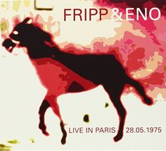 Fripp & Eno - Live in Paris May 28, 1975
