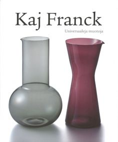 Kaj Franck book you should buy. They have English version too Book Design, Design Art, Vases, Design Museum, Vintage Pottery, Clean Design, Mid Century Design, Glass Design, Scandinavian Design