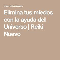 Elimina tus miedos con la ayuda del Universo | Reiki Nuevo