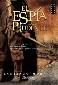 """""""El espía del prudente"""", el #TagusToday sólo por 1,89€. Las aventuras y desventuras de Lupercio Latrás, espía doble en la España de Felipe II."""