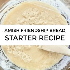 sourdough bread starter , sourdough bread recipeWant to make Amish Friendship Bread but don& have the starter? We have the recip. Amish Bread Starter, Sourdough Bread Starter, Sourdough Recipes, Sour Dough Bread Starter Recipe, Yeast Starter, Scone Recipes, Dutch Recipes, Friendship Bread Recipe, Friendship Cake