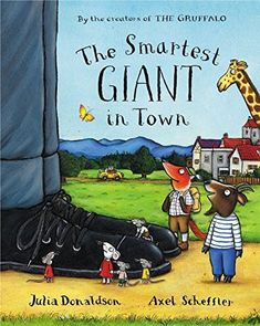 The Smartest Giant in Town: : Julia Donaldson, Axel Scheffler: Books Kindness For Kids, Books About Kindness, Lego Marvel, Lego Batman, Best Children Books, Childrens Books, Used Books, Great Books, Julia Donaldson Books
