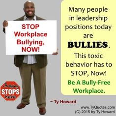 Many people in leadership position today are BULLIES. This toxic behavior has to… Bullying Quotes, Stop Bullying, Anti Bullying, Workplace Quotes, Workplace Bullying, Britney Spears Toxic, Graphic Quotes, Employee Engagement, Difficult People