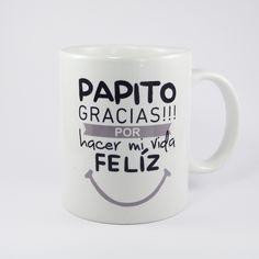 Papito Gracias!!! por hacer mi vida feliz, taza de cerámica para el mejor de los superheroes. Papá