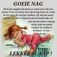 Goeie Nag, Afrikaans Quotes, Good Night Wishes, Special Quotes, Sleep Tight, Prayers, Bring It On, Good Night, Good Evening Wishes
