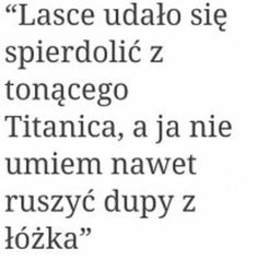 Trochę smutne w sumie XD Real Quotes, Happy Quotes, True Quotes, Funny Quotes, Motivational Slogans, Funny Lyrics, I Hate People, Sad Life, True Words