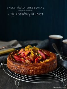Baked Ricotta Cheesecake with Fig & Strawberry Compote