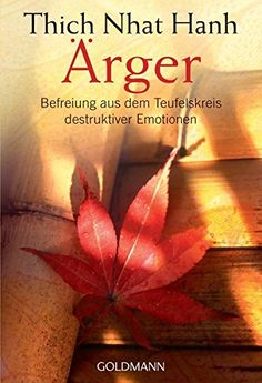 Buy Ärger: Befreiung aus dem Teufelskreis destruktiver Emotionen by Erika Ifang, Thich Nhat Hanh and Read this Book on Kobo's Free Apps. Discover Kobo's Vast Collection of Ebooks and Audiobooks Today - Over 4 Million Titles! Thich Nhat Hanh, Positive Energie, Buddha Zen, Pema Chodron, Byron Katie, Wayne Dyer, Oprah Winfrey, Strong Quotes, Change Quotes