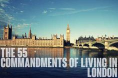 The 55 Commandments Of Living In London