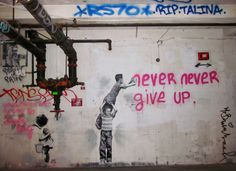 mr-brainwash-street-art-show-los-angeles-never-never-give-up Mr Brainwash, David Zinn, Urban Street Art, Urban Art, Banksy, Jace, Urban Graffiti, Photography Challenge, Street Artists