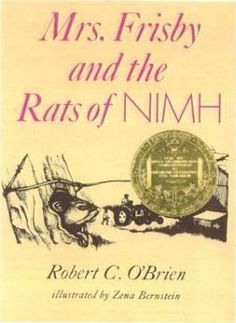 """Mrs. Frisby and the Rats of NIMH""- I remember my 5th grade teacher reading this aloud to the class.  I love this book!  Link goes to the School Library Journal's site- RRM"