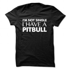 Awesome pitbull Lovers Tee Shirts Gift for you or your family your friend:  Im Not Single I Have A Pitbull Tee Shirts T-Shirts