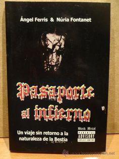 PASAPORTE AL INFIERNO. ( BLACK METAL ) ÁNGEL FERRIS Y NÚRIA FONTANET. / QUARENTENA EDICIONES - 2007