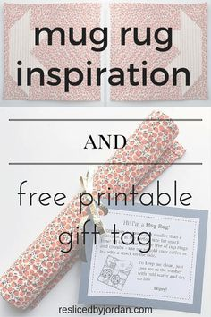 DIY Mug Rug Inspiration and Free Printable Gift Tags Small Quilts, Mini Quilts, Quilting Projects, Sewing Projects, Quilting Ideas, Sewing Ideas, Sewing Tips, Craft Projects, Art Quilting