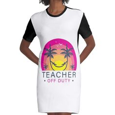 Loose and casual fit jersey t-shirt dress. Printed polyester blend front panel, solid color 100% cotton back/sleeves/rib. Size range XS-2XL. Teacher Off Duty Last Day Of School Teacher Summer Teacher Summer, School Teacher, Teacher Tools, Last Day Of School, Off Duty, Shirt Dress, T Shirt, Tank Man, Range