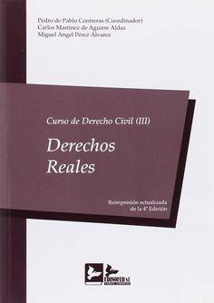 Curso de derecho civil. III, Derechos reales / Pedro de Pablo Contreras, Carlos Martínez de Aguirre Aldaz, Miguel Ángel Pérez Álvarez ; volumen coordinado por Pedro Pablo Contreras