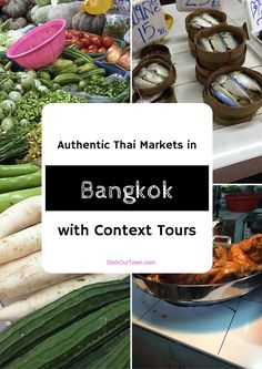Authentic Thai Markets in Bangkok with Context Tours via @DishOurTown