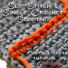 SLIP STITCH AND SINGLE CROCHET SEAMING TUTORIAL Tutorial skill level: Beginner Tutorial by: Moogly