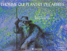 """Frédéric Back, """"The Man Who Planted Trees."""""""