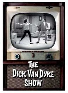 The Dick VanDyke Show ( in reruns, but I still love it!)