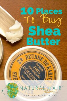 10 Places to Buy Quality, Unrefined Shea Butter