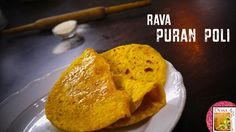 Rava Puran Poli | Sooji Appam | Pooran poli Bread Dishes, Types Of Bread, Bread Recipes, English Channel, Ethnic Recipes, Food, Meals