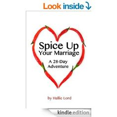 Spice Up Your Marriage will take you on a 28-day adventure that is guaranteed to kick things up a notch in the bedroom (kitchen, car, and/or...