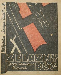 Polaczek Jerzy Stanisław Żelazny Bóg Seria: Biblioteka Tempa Dnia - 8 Okładka i ilustracje, Jan Marcin Szancer Warszawa [1933-1939], Tempo Dnia