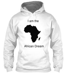 #African #Men's #Fashion I am the African Dream | Teespring