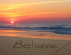 ☼ Believe! Beautiful sunset!