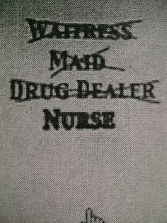 I am not your waitress, your maid, or your drug dealer.