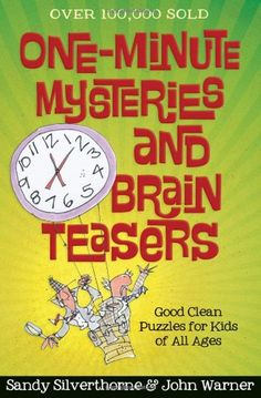 The null of the One-Minute Mysteries and Brain Teasers: Good Clean Puzzles for Kids of All Ages by Sandy Silverthorne, John Warner Brain Teasers For Kids, Brain Teaser Puzzles, Logic Puzzles, Brain Games, Fun Brain, Brain Breaks, Puzzles For Kids, Future Classroom, Classroom Ideas