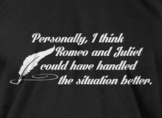 Funny Shakespeare TShirt Romeo and Juliet TShirt by IceCreamTees, $14.99