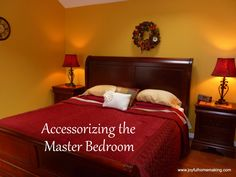 Accessorizing the Master Bedroom