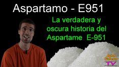 Aspartamo - E951 - La verdadera y oscura historia del Aspartame E-951