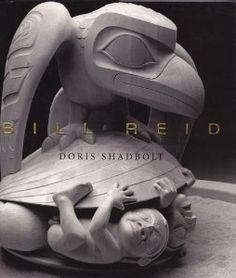"""Bill Reid"" by Doris Shadbolt - winner of the 1987 Hubert Evans Non-Fiction Prize and Bill Duthie Booksellers' Choice Award"