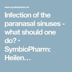 Infection of the paranasal sinuses - what should one do? • SymbioPharm: Heilen…