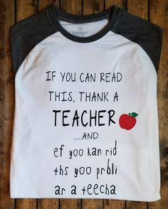 Thank a Teacher funny teacher appreciation gift Christmas end of school year - F. Thank a Teacher funny teacher appreciation gift Christmas end of school year - Funny Kids Shirts - Ideas of Funny Kids S. Teacher Appreciation Week, Teacher Humor, School Teacher, Funny Teacher Gifts, Funny Teacher Quotes, Kindergarten Teacher Gifts, Funny Teachers, Teacher Stuff, I Am A Teacher