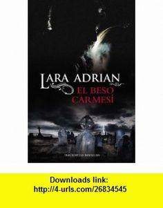 El Beso Carmesi (Terciopelo Bolsillo) (Spanish Edition) (9788492617487) Lara Adrian , ISBN-10: 8492617489  , ISBN-13: 978-8492617487 ,  , tutorials , pdf , ebook , torrent , downloads , rapidshare , filesonic , hotfile , megaupload , fileserve