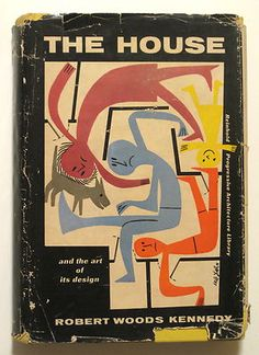 The House and the art of its design by Robert Woods Kennedy