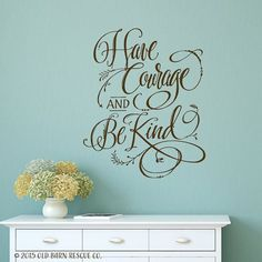 Have courage and be kind - vinyl wall decal vinyl lettering hand drawn design Hand Drawn Lettering, Vinyl Lettering, Lettering Design, Kids Wall Decals, Vinyl Wall Decals, Have Courage And Be Kind, Family Room Decorating, Decorating Ideas, Inspirational Wall Art