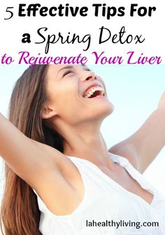 5 Effective Tips For a Spring Detox to Rejuvenate Your Liver
